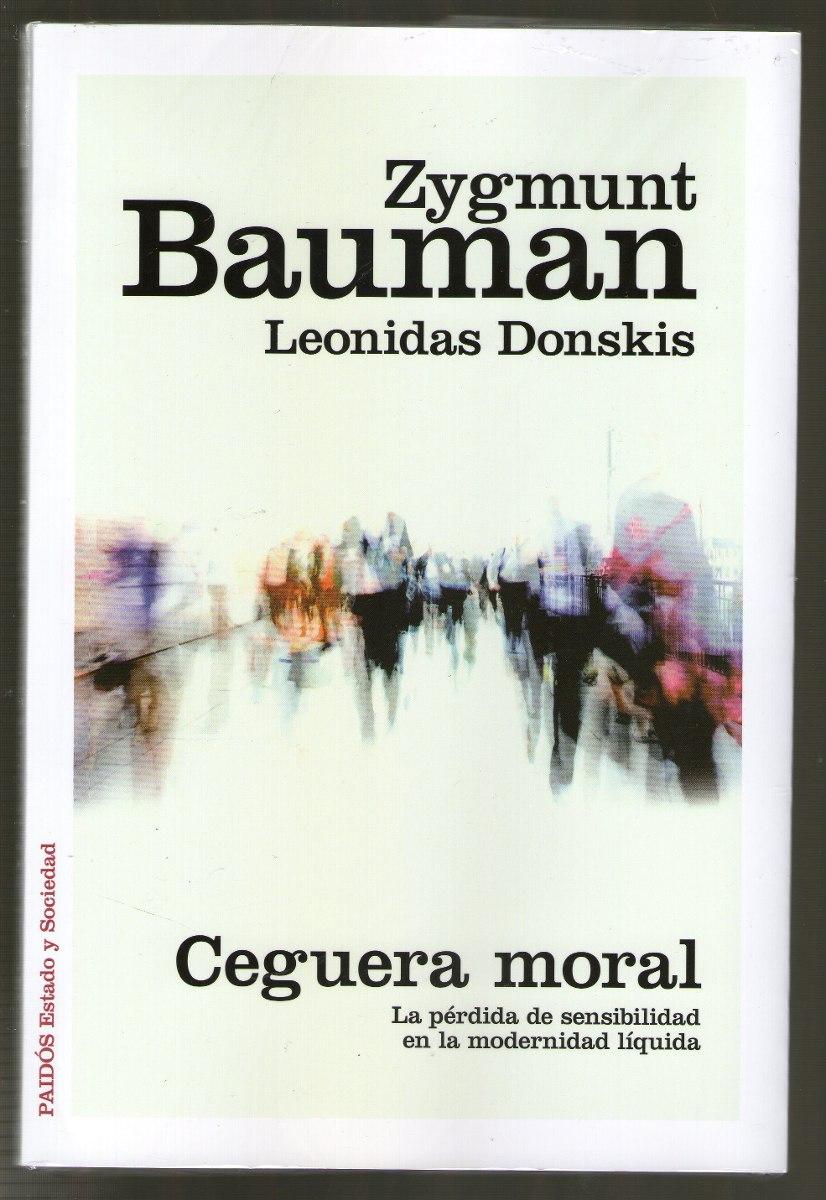 'Ceguera moral: La pérdida de sensibilidad en la modernidad líquida'